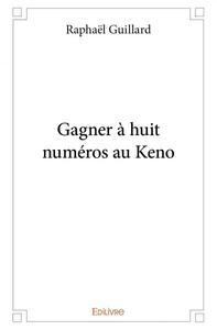 GAGNER A HUIT NUMEROS AU KENO