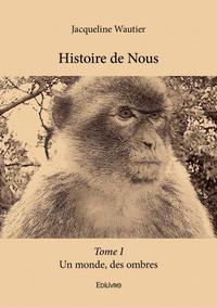HISTOIRE DE NOUS - TOME I
