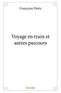 VOYAGE EN TRAIN ET AUTRES PARCOURS