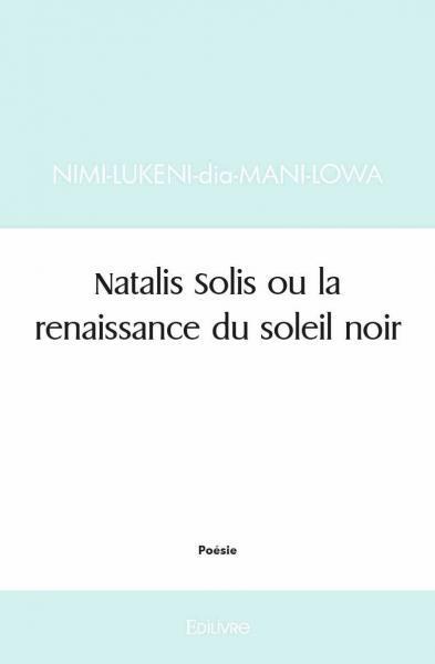 NATALIS SOLIS OU LA RENAISSANCE DU SOLEIL NOIR