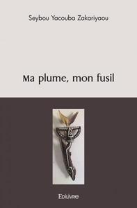 MA PLUME MON FUSIL