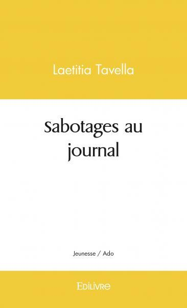SABOTAGES AU JOURNAL
