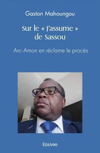 SUR LE  J'ASSUME  DE SASSOU
