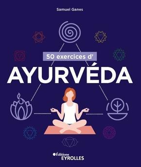 50 EXERCICES D'AYURVEDA