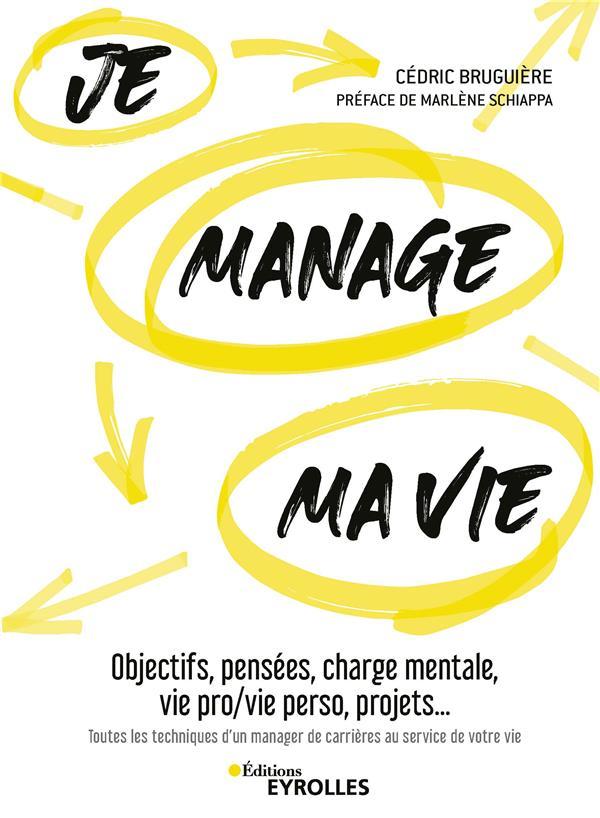 JE MANAGE MA VIE - OBJECTIFS, PENSEES, CHARGE MENTALE, VIE PRO/VIE PERSO, PROJETS... TOUTES LES TECH