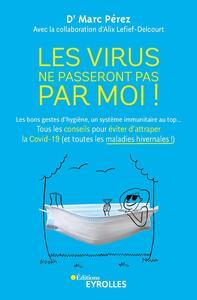 LES VIRUS NE PASSERONT PAS PAR MOI ! - LES BONS GESTES D'HYGIENE, UN SYSTEME IMMUNITAIRE AU TOP... T