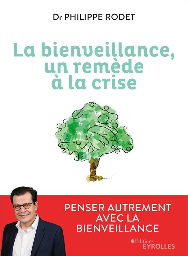 LA BIENVEILLANCE, UN REMEDE A LA CRISE - PENSER AUTREMENT AVEC LA BIENVEILLANCE