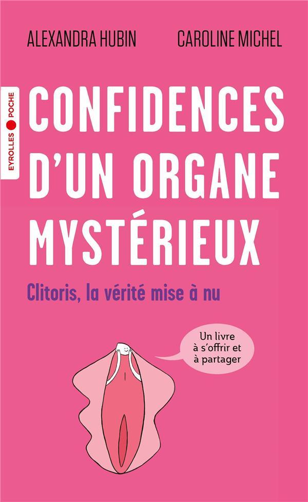 CONFIDENCES D'UN ORGANE MYSTERIEUX - CLITORIS, LA VERITE MISE A NU