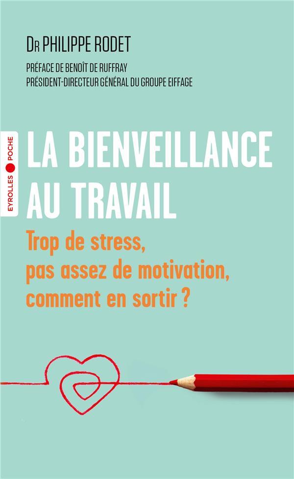 LA BIENVEILLANCE AU TRAVAIL - TROP DE STRESS, PAS ASSEZ DE MOTIVATION, COMMENT EN SORTIR ?