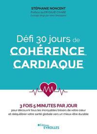 DEFI 30 JOURS DE COHERENCE CARDIAQUE - 3 FOIS 5 MINUTES PAR JOUR POUR DECOUVRIR TOUS LES INCROYABLES