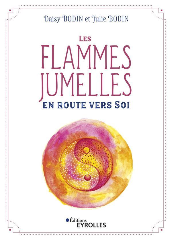 LES FLAMMES JUMELLES - EN ROUTE VERS SOI