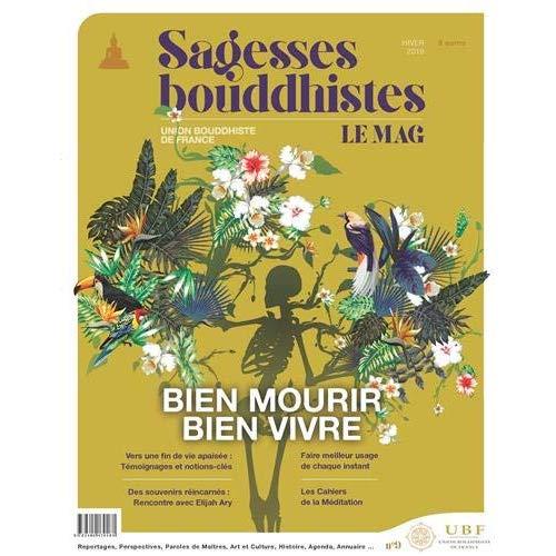 MAGAZINE SAGESSES BOUDDHISTES - BIEN VIVRE BIEN MOURIR N 9