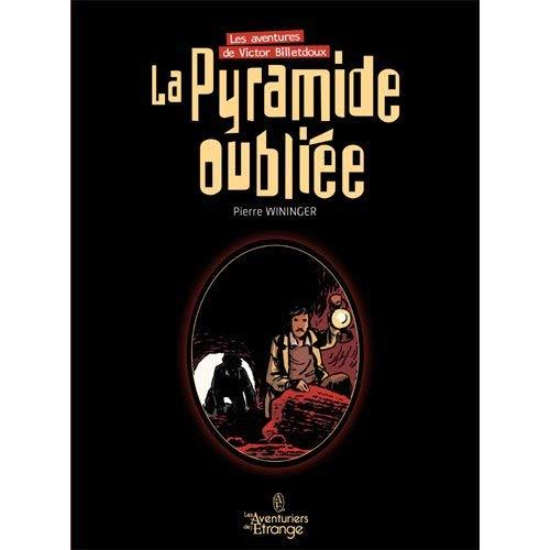 T01 - PYRAMIDE OUBLIEE (LA) - LES AVENTURES DE VICTOR BILLETDOUX