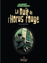 T03 - NUIT DE L'HORUS ROUGE (LA) - LES AVENTURES DE VICTOR BILLETDOUX