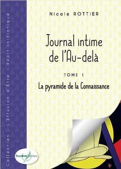 JOURNAL INTIME DE L'AU-DELA - TOME 1 - LA PYRAMIDE DE LA CONNAISSANCE