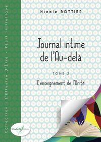 JOURNAL INTIME DE L'AU-DELA - TOME 2 - L'ENSEIGNEMENT DE L'UNITE