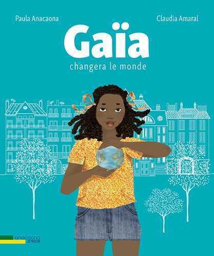GAIA CHANGERA LE MONDE