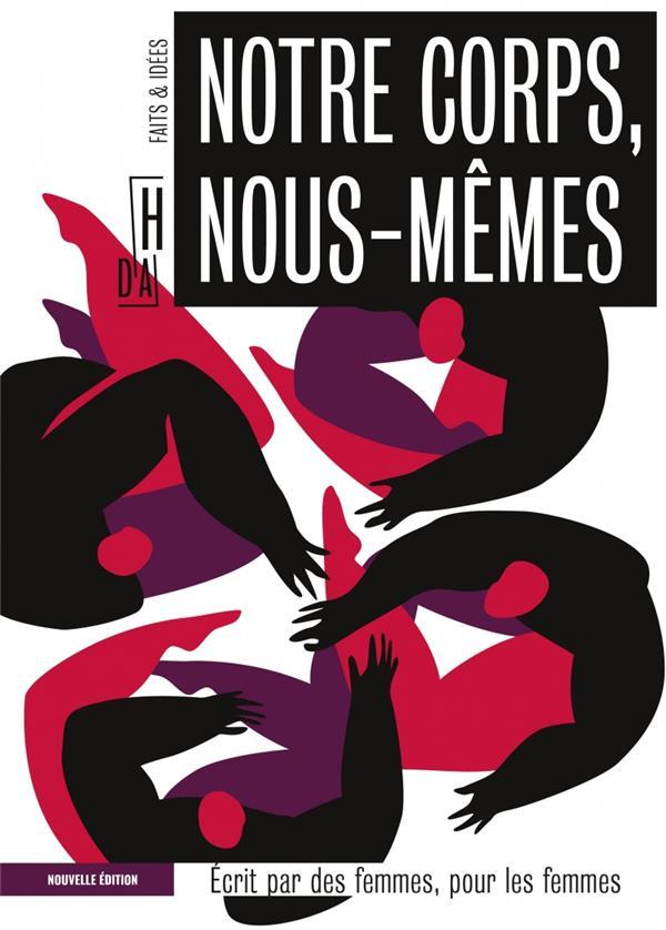NOTRE CORPS, NOUS-MEMES - ECRIT PAR DES FEMMES, POUR LES FEM