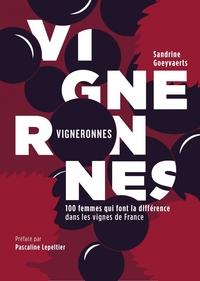 VIGNERONNES - 100 FEMMES QUI FONT LA DIFFERENCE DANS LES VIG