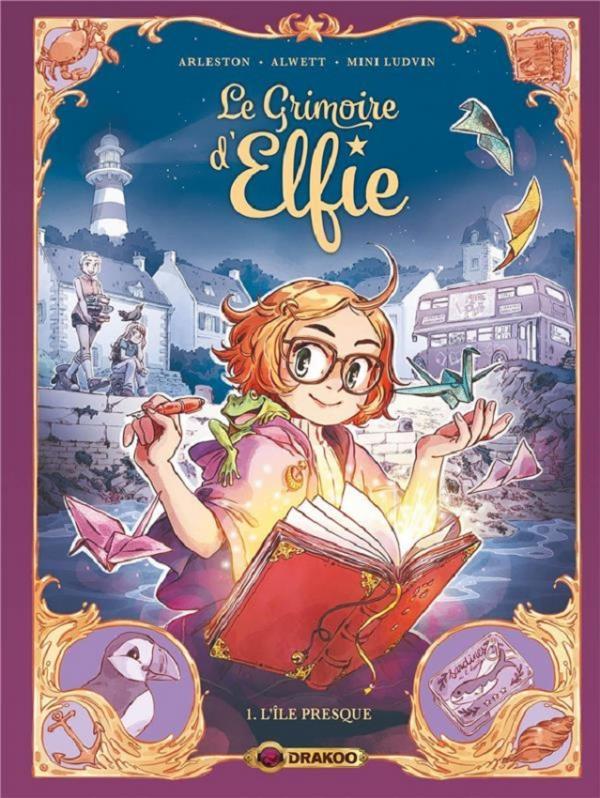 LE GRIMOIRE D'ELFIE - T01 - LE GRIMOIRE D'ELFIE - VOL. 01 - HISTOIRE COMPLETE - L'ILE PRESQUE