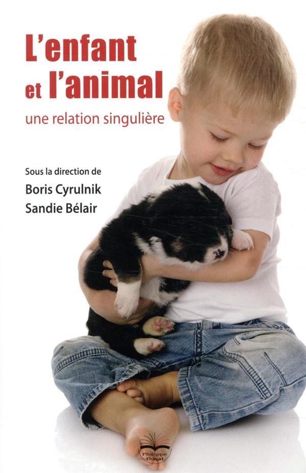 L'ENFANT ET L'ANIMAL - UNE RELATION SINGULIERE
