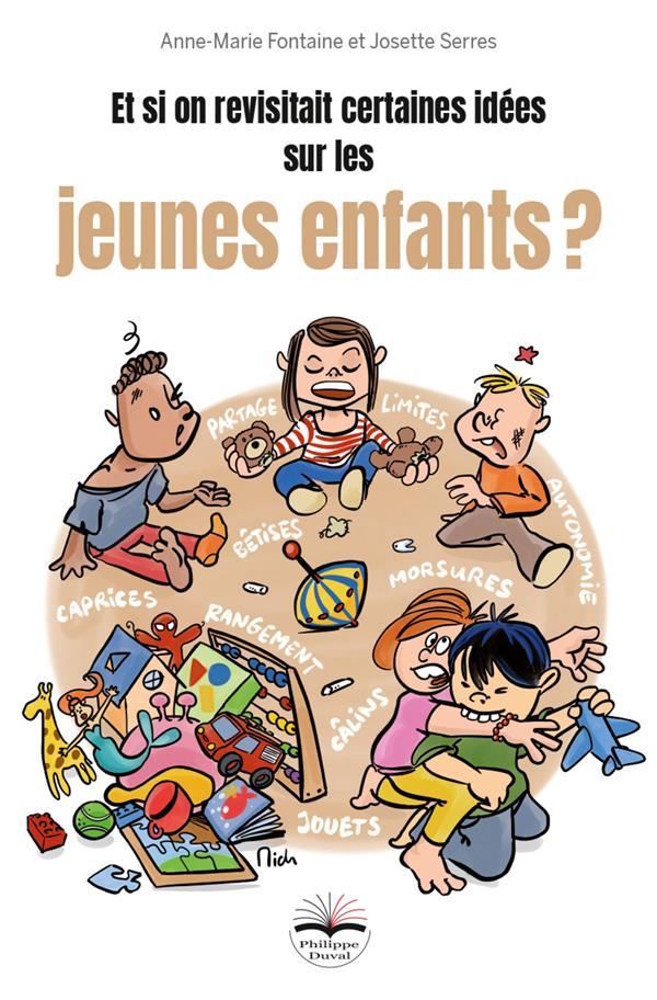 ET SI ON REVISITAIT CERTAINES IDEES SUR LES JEUNES ENFANTS ?