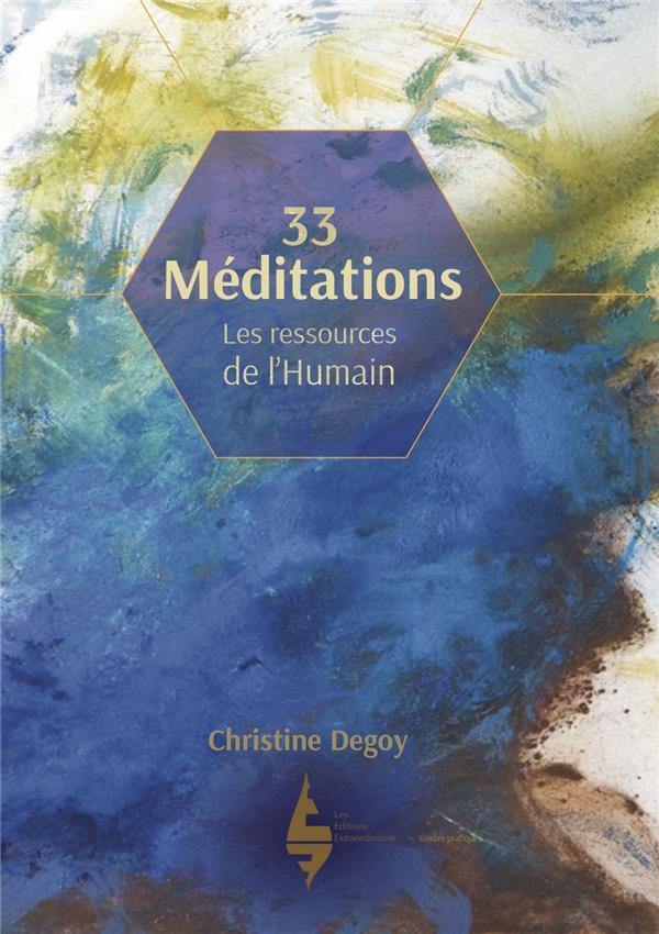 33 MEDITATIONS - LES RESSOURCES DE L HUMAIN