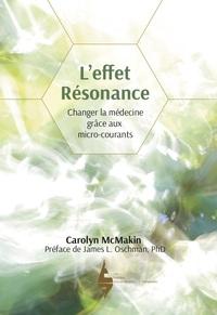 L'EFFET RESONANCE - CHANGER LA MEDECINE GRACE AUX MICRO-COURANTS