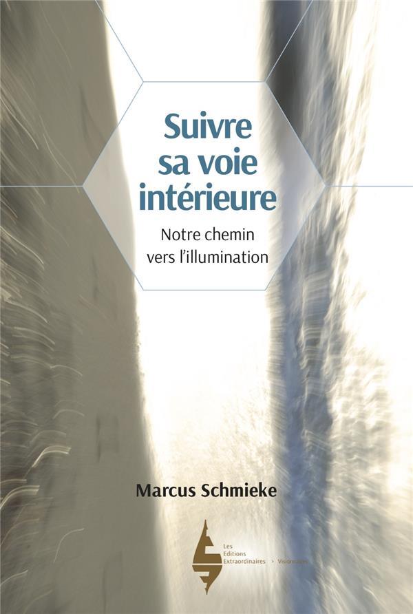 SUIVRE SA VOIE INTERIEURE - NOTRE CHEMIN VERS L'ILLUMINATION