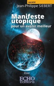 MANIFESTE UTOPIQUE - POUR UN AVENIR MEILLEUR