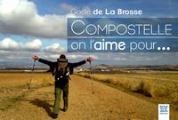 COMPOSTELLE ON L'AIME POUR...