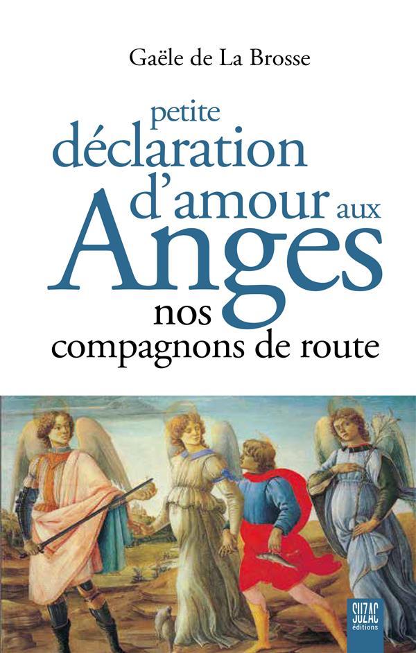 PETITE DECLARATION D'AMOUR AUX ANGES - NOS COMPAGNONS DE ROUTE