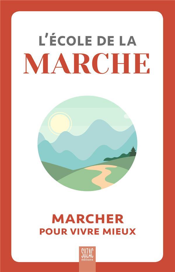 L'ECOLE DE LA MARCHE - MARCHER POUR VIVRE MIEUX