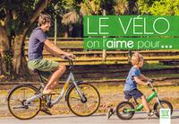 LE VELO, ON L'AIME POUR...