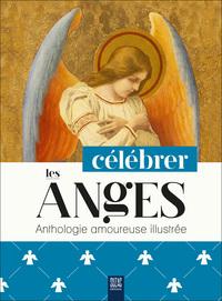 CELEBRER LES ANGES - ANTHOLOGIE AMOUREUSE ILLUSTREE