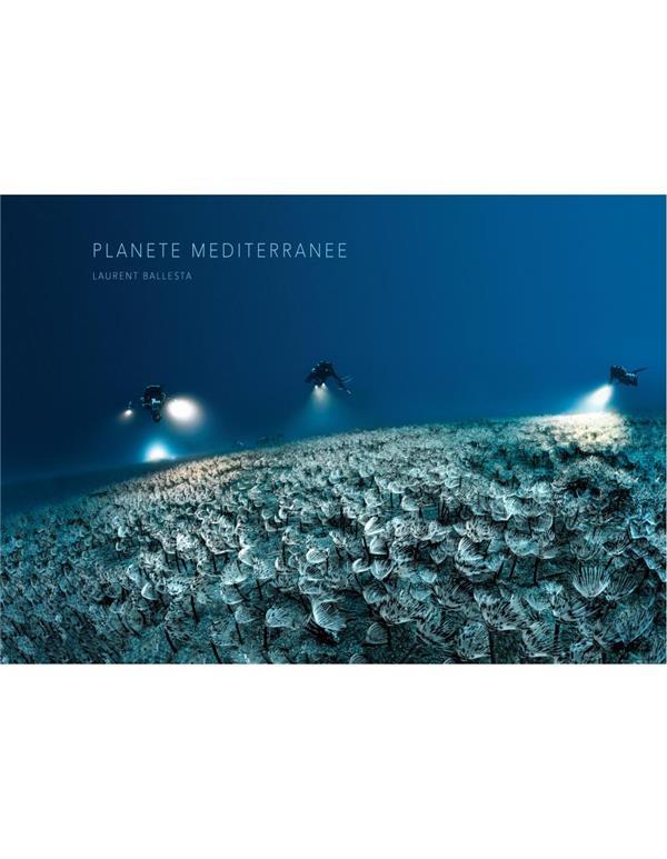 PLANETE MEDITERRANEE - LAURENT BALLESTA