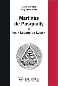 MARTINES DE PASQUALLY ET LES LECONS DE LYON