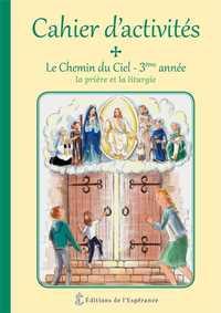 LE CHEMIN DU CIEL - CAHIER D'ACTIVITES 3EME ANNEE