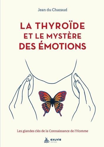 LA THYROIDE ET LE MYSTERE DES EMOTIONS