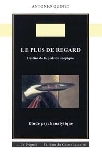 LE PLUS DE REGARD - DESTINS DE LA PULSION SCOPIQUE