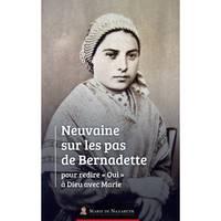 NEUVAINE SUR LES PAS DE BERNADETTE - POUR REDIRE