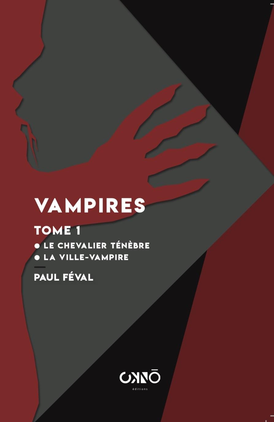 VAMPIRES TOME 1 - LE CHEVALIER TENEBRE - LA VAMPIRE