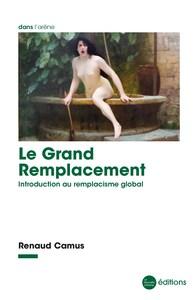 LE GRAND REMPLACEMENT - INTRODUCTION AU REMPLACISME GLOBAL
