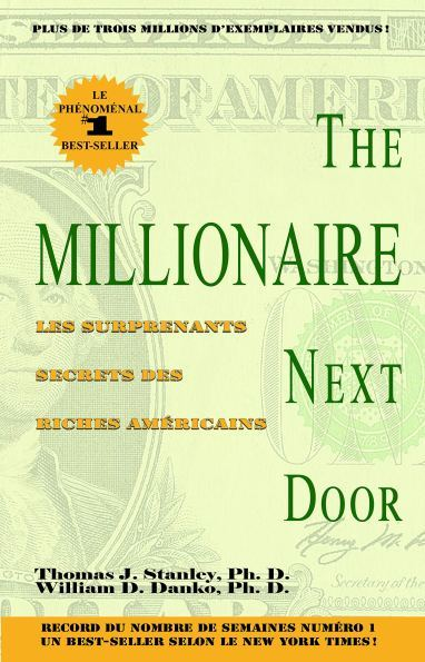 THE MILLIONAIRE NEXT DOOR LES SURPRENANTS SECRETS DES RICHES AMERICAINS