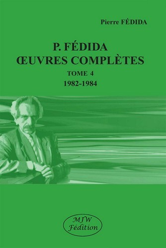 P. FEDIDA OEUVRES COMPLETES TOME 4 1982-1984