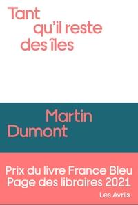 TANT QU'IL RESTE DES ILES - PRIX FRANCE BLEU / PAGE DES LIBRAIRES 2021