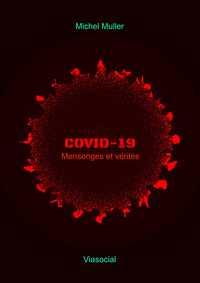 COVID-19 MENSONGES ET VERITES