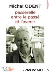 MICHEL ODENT, PASSERELLE ENTRE LE PASSE ET L'AVENIR