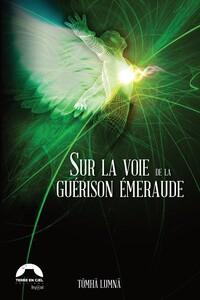 SUR LA VOIE DE LA GUERISON EMERAUDE