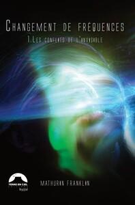 CHANGEMENT DE FREQUENCES - 1. LES CONFLITS DE L'INVISIBLE
